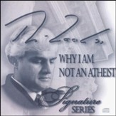 Why I Am Not An Atheist [Download]