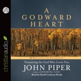 A Godward Heart: Treasuring the God Who Loves You - Unabridged Audiobook [Download]