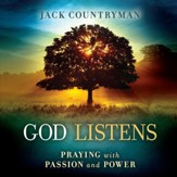 God Listens: Praying with Passion and Power - Unabridged Audiobook [Download]