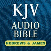 KJV Audio Bible: Hebrews and James (Voice Only) [Download]