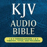 KJV Audio Bible: I & II Thessalonians, I & II Timothy, Titus, and Philemon (Voice Only) [Download]