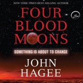 Four Blood Moons: Something Is About to Change - Unabridged Audiobook [Download]