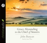 Grace Abounding to the Chief of Sinners - Unabridged Audiobook [Download]