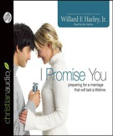 I Promise You: Preparing for a Marriage That Will Last a Lifetime - Unabridged Audiobook [Download]