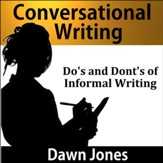 Conversational Writing: The do's and don'ts of informal writing [Download]