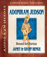 Adoniram Judson: Bound for Burma Audiobook [Download]