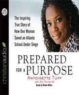 Prepared for a Purpose: The Inspiring True Story of How One Woman Saved an Atlanta School Under Siege - Unabridged Audiobook [Download]