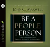 Be a People Person: Effective Leadership Through Effective Relationships - Unabridged Audiobook [Download]
