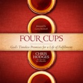 Four Cups: God's Timeless Promises for a Life of Fulfillment - Unabridged Audiobook [Download]