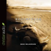 Redemption: Freed by Jesus from the Idols We Worship and the Wounds We Carry - Unabridged Audiobook [Download]