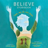 Believe Storybook: Think, Act, Be Like Jesus Audiobook [Download]