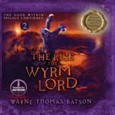 The Rise of the Wyrm Lord: The Door Within Trilogy - Book Two - Unabridged Audiobook [Download]