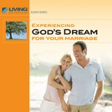Experiencing God's Dream for Your Marriage [Download]