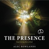 The Presence: Experiencing More of God - Unabridged Audiobook [Download]
