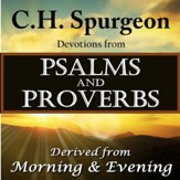 C.H. Spurgeon: Devotions from Psalms and Proverbs: Devotions Derived from Morning and Evening [Download]