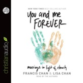 You and Me Forever: Marriage in Light of Eternity - Unabridged Audiobook [Download]