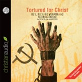 Tortured for Christ - Unabridged Audiobook [Download]