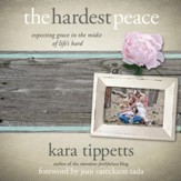 The Hardest Peace: Expecting Grace in the Midst of Life's Hard - Unabridged Audiobook [Download]