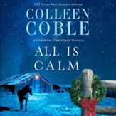 All is Calm: A Lonestar Christmas Novella - Unabridged Audiobook [Download]