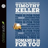 Romans 8-16 for You: For Reading, For Feeding, For Leading - Unabridged Audiobook [Download]