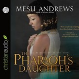 The Pharoh's Daughter: A Treasures of the Nile Novel - Unabridged Audiobook [Download]