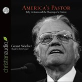 America's Pastor: Billy Graham and the Shaping of a Nation - Unabridged Audiobook [Download]