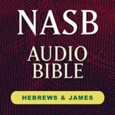 NASB Audio Bible: Hebrew and James (Voice Only) [Download]