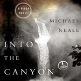 Into the Canyon: A River Novel - Unabridged Audiobook [Download]