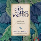 The Gift of Being Yourself: The Sacred Call to Self-Discovery - Unabridged Audiobook [Download]