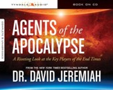 Agents of the Apocalypse: A Riveting Look at the Key Players of the End Times Audiobook [Download]