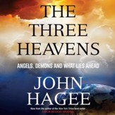 The Three Heavens: Angels, Demons and What Lies Ahead - Unabridged Audiobook [Download]