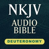 NKJV Audio Bible: Deuteronomy (Voice Only) [Download]