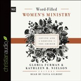Word-Filled Women's Ministry: Loving and Serving the Church - Unabridged Audiobook [Download]