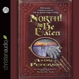 North! Or Be Eaten - Unabridged Audiobook [Download]