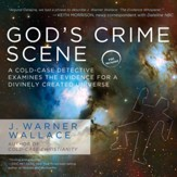 God's Crime Scene: A Cold-Case Detective Examines the Evidence for a Divinely Created Universe - Unabridged Audiobook [Download]
