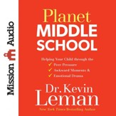 Planet Middle School: Helping Your Child through the Peer Pressure, Awkward Moments & Emotional Drama - Unabridged Audiobook [Download]