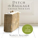 Ditch the Baggage, Change Your Life: 7 Keys to Lasting Freedom - Unabridged Audiobook [Download]