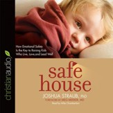 Safe House: How Emotional Safety Is the Key to Raising Kids Who Live, Love, and Lead Well - Unabridged Audiobook [Download]