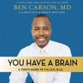 You Have a Brain: A Teen's Guide to T.H.I.N.K. B.I.G. Audiobook [Download]