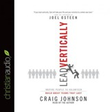 Lead Vertically: Inspire People to Volunteer and Build Great Teams that Last - Unabridged Audiobook [Download]