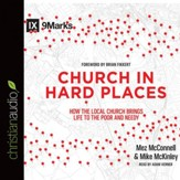 Church in Hard Places: How the Local Church Brings Life to the Poor and Needy - Unabridged Audiobook [Download]