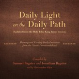Daily Light on the Daily Path (Updated from the Holy Bible King James Version): Morning and Evening Daily Devotions from the Classic Devotional Book [Download]