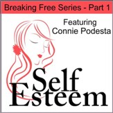 Self-Esteem Series Part 1: Breaking Free [Download]