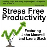 Stress Free Productivity: Time Management Skills for Getting it Done [Download]