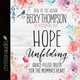 Hope Unfolding: Grace-Filled Truth for the Momma's Heart - Unabridged Audiobook [Download]
