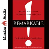 Remarkable!: Maximizing Results through Value Creation - Unabridged Audiobook [Download]