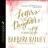 Letters to My Daughters: The Art of Being a Wife - Unabridged Audiobook [Download]