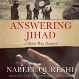 Answering Jihad: A Better Way Forward Audiobook [Download]