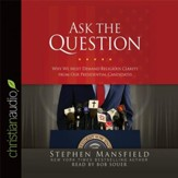 Ask the Question: Why We Must Demand Religious Clarity from Our Presidential Candidates - Unabridged edition Audiobook [Download]