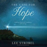 The Case for Hope: Looking Ahead With Confidence and Courage - Unabridged edition Audiobook [Download]